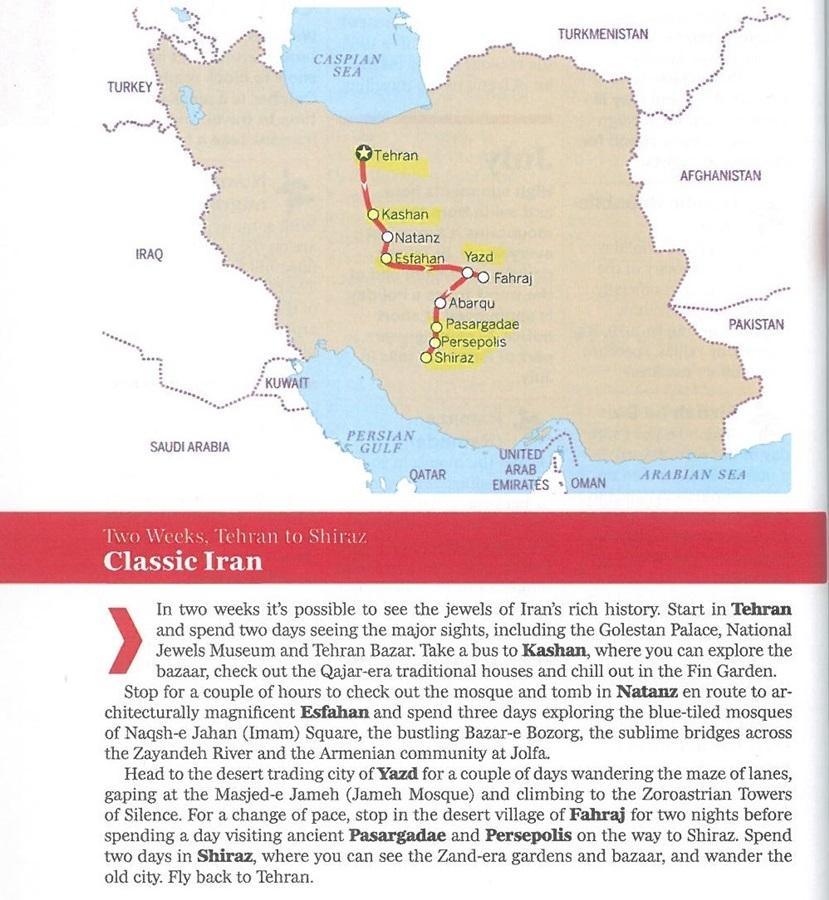 이란 여행루트를 론리플래닛에서 출간한 에는 다음과 같은 일정을 2주로 잡고 있다.